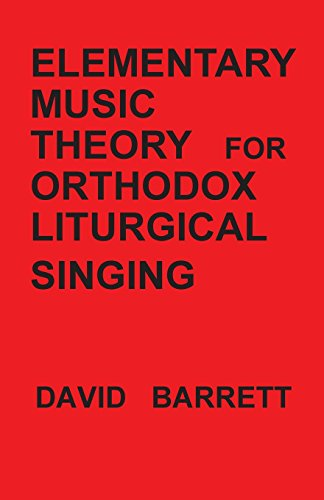 Elementary Music Theory for Orthodox Liturgical (Elementary Choral Music)