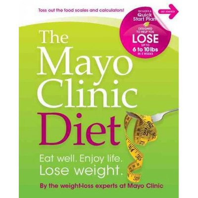 the-mayo-clinic-diet-eat-well-enjoy-life-lose-weight