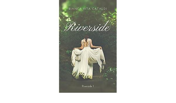Amazon.com: Riverside (Spanish Edition) eBook: Bianca Rita Cataldi, Alice Croce Ortega: Kindle Store