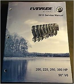 2010 EVINRUDE E-TEC 200, 225, 250, 300 HP V6 SERVICE MANUAL P/N