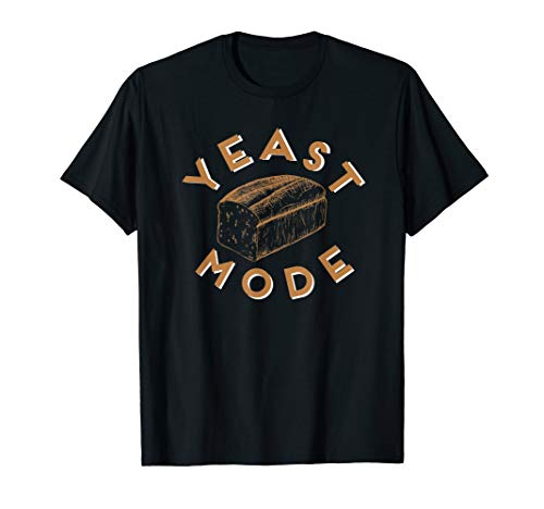 YEAST MODE Loaf Of Bread Holiday Bread Baking T Shirt
