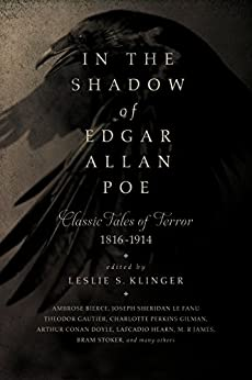In the Shadow of Edgar Allan Poe: Classic Tales of Horror, 1816-1914 by [Klinger, Leslie S.]