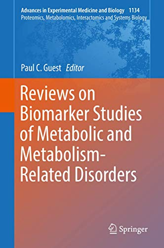 Reviews on Biomarker Studies of Metabolic and Metabolism-Related Disorders (Advances in Experimental Medicine and Biology)