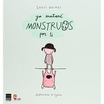 Yo mataré monstruos por ti (Spanish Edition)