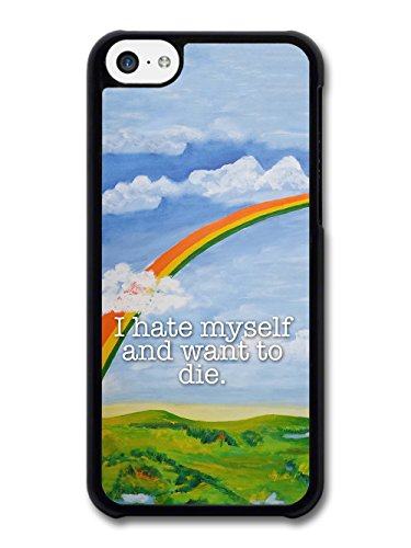 Funny Cute Goth Grunge I hate Myself and Want to Die Quote with Rainbow case for iPhone 5C