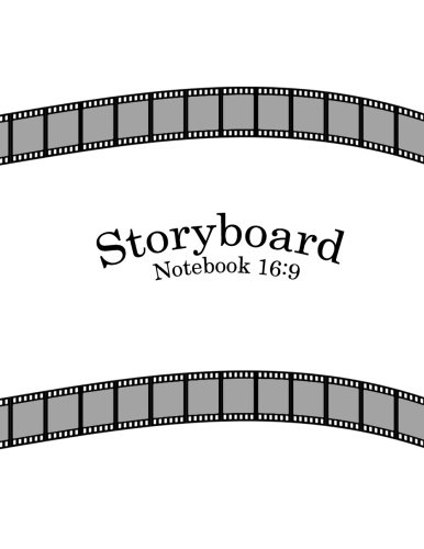 """16:9 Storyboard Notebook: 8.5""""x11"""" Notebook  Storyboard Template : 3 Panel / Frame 120 pages ideal for filmmakers, advertisers, animators,visual storytelling ebook"""