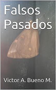 Falsos Pasados (Spanish Edition) by [bueno, victor]