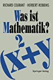 Was Ist Mathematik?, Courant, R. and Robbins, H., 3540995196