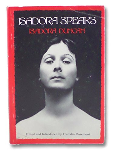 Isadora Speaks: Uncollected Writings and Speeches of Isadora Duncan, Duncan, Isadora