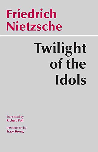Twilight of the Idols (Hackett Classics)