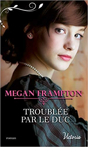 Si j'étais une duchesse - Tome 4 : Troublée par le duc de Megan Frampton 41OrecuHIUL._SX299_BO1,204,203,200_