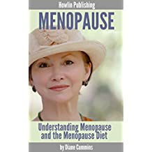 Menopause: Understanding Menopause and the Menopause Diet ( menopause, menopause diet, menopause solutions )