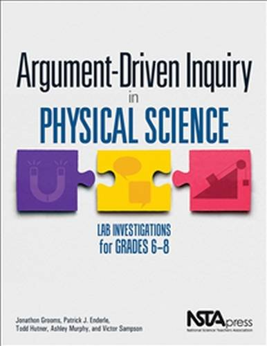 School Science Labs (Argument-Driven Inquiry in Physical Science: Lab Investigations for Grades 6-8 - PB349X4)