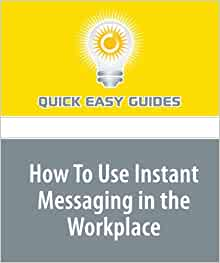Use of instant messaging in the workplace essay