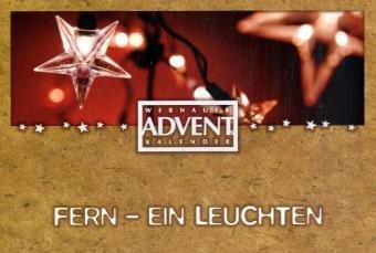 Fern ein Leuchten: Wernauer Adventskalender 2008 - Premium