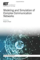 Modeling and Simulation of Complex Communication Networks Front Cover