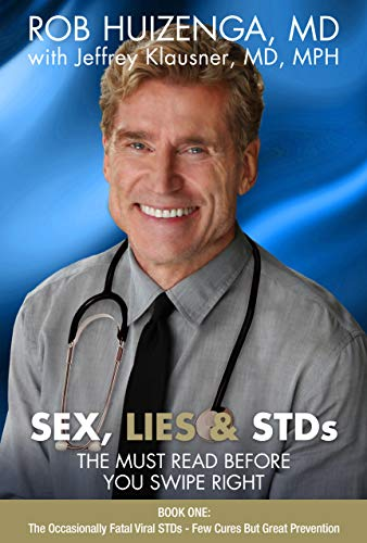 Sex, Lies & STDs: The Must Read Before You Swipe Right (Book 1) by [Klausner, Rob Huizenga with Jeffrey]