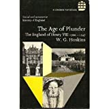 The Age of Plunder : The England of Henry VIII (Social and Economic History of England), Hoskins, W. G., 0582485444