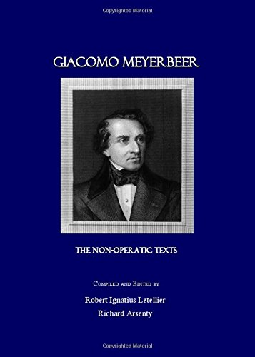 Read Online Giacomo Meyerbeer: The Non-Operatic Texts PDF