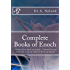 Complete Books of Enoch: 1 Enoch (First Book of Enoch), 2 Enoch (Secrets of Enoch), 3 Enoch (Hebrew Book of Enoch)