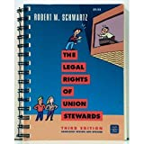 The Legal Rights of Union Stewards, Robert M. Schwartz, 0945902085