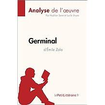 Germinal d'Émile Zola (Analyse de l'oeuvre): Résumé complet et analyse détaillée de l'oeuvre (Fiche de lecture) (French Edition)
