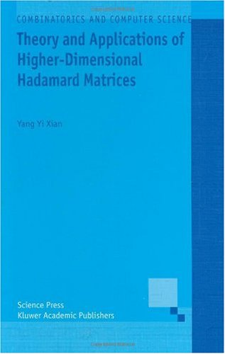 Theory and Applications of Higher-Dimensional Hadamard Matrices (Combinatorics and Computer Science)