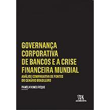 Governança Corporativa de Bancos e a Crise Financeira Mundial: Análise Comparativa de Fontes do Cenário Brasileiro