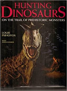Hunting Dinosaurs On The Trail Of Prehistoric Monsters