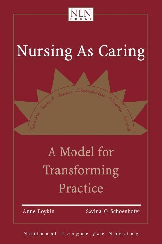 Nursing As Caring: A Model For Transforming Practice (Pub) 2nd (second) by Boykin, Anne, Schoenhofer, Savina (2000) Paperback