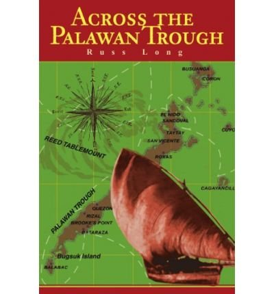 Download [ ACROSS THE PALAWAN TROUGH ] By Long, Russ ( Author) 2002 [ Paperback ] PDF