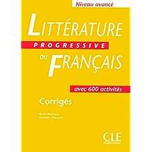 Littérature progressive du français - Niveau avancé: Corrigés - Avec 600 activités