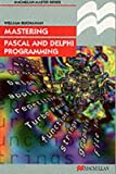 [(Mastering Pascal and Delphi Programming)] [By (author) William Buchanan] published on (March, 1998)
