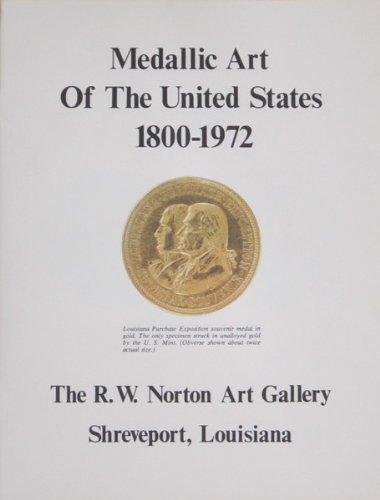 Medallic Art - Medallic Art of the United States, 1800-1972