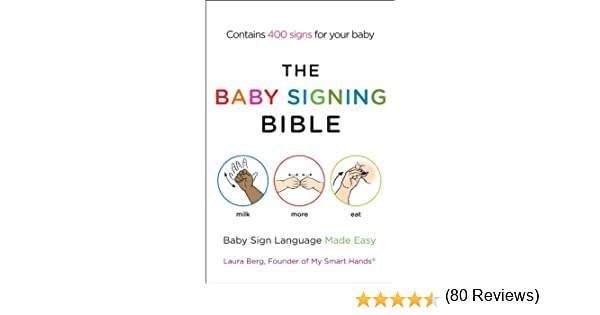 The baby signing bible baby sign language made easy kindle the baby signing bible baby sign language made easy kindle edition by laura berg reference kindle ebooks amazon fandeluxe Choice Image