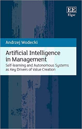 Artificial Intelligence In Management Self Learning And Autonomous Systems As Key Drivers Of Value Creation 9781839104947 Business Development Books Amazon Com