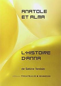 """Afficher """"Anatole et Alma ou Le train des vacances finies"""""""