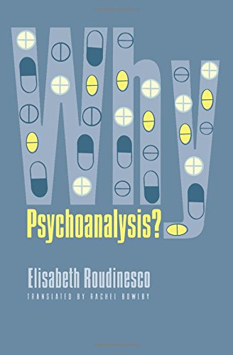 Download Why Psychoanalysis? (European Perspectives: A Series in Social Thought and Cultural Criticism) PDF