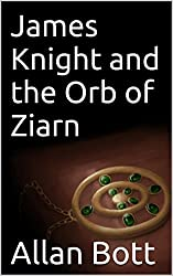 James Knight and the Orb of Ziarn
