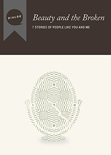 Beauty and the Broken: 7 Stories of People like You and Me, Participant's Guide (Dialog)
