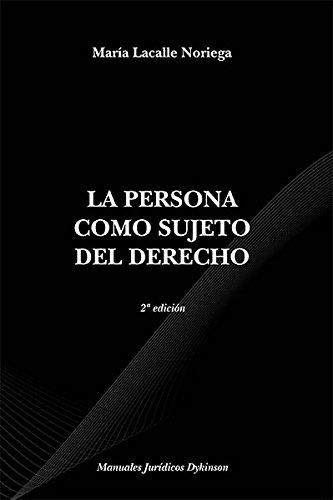 Descargar Libro La Persona Como Sujeto Del Derecho. María Lacalle Noriega