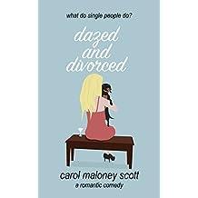 Dazed & Divorced (Rom-Com on the Edge Book 1)