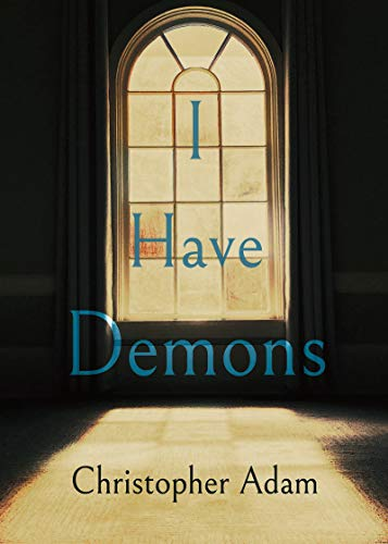 I Have Demons by [Adam, Christopher]