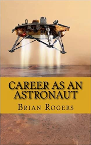 Career As An Astronaut: What They Do, How to Become One, and What the Future Holds!