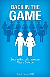 Back In The Game: Succeeding With Women After a Divorce