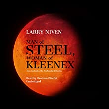 Man of Steel, Woman of Kleenex Periodical by Larry Niven Narrated by Bronson Pinchot