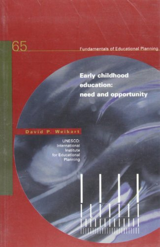 Early Childhood Education: Need and Opportunity: Fundamentals of Educational Planning no.65