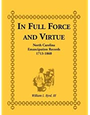 In Full Force and Virtue: North Carolina Emancipation Records, 1713-1860