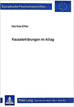 Kausalerklärungen im Alltag: Attributionstheorie (Europäische Hochschulschriften / European University Studies / Publications Universitaires Européennes) (German Edition)