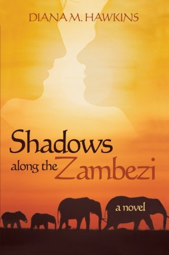 Book: Shadows Along the Zambezi - A Novel by Diana M. Hawkins